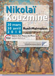 50 paintings by Kuzmin were exhibited both at Matthieu Dubuc gallery and in the municipal library (92500 Rueil-Malmaison, France) until the 30th of April 2010
